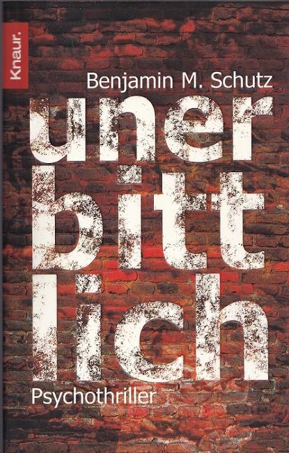 Unerbittlich : Psychothriller. Aus dem Amerikan. von Michael Benthack / Knaur ; 63282.