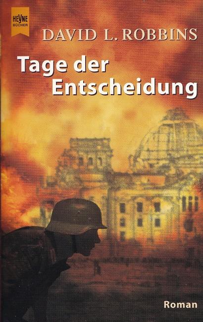 Tage der Entscheidung Aus dem Amerikan. von Ernst Leitner / Heyne-Bücher / 1 / Heyne allgemeine Reihe ; Nr. 13467.