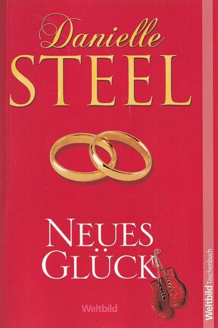 Steel, Danielle: Neues Glück. / Weltbild-Taschenbuch.