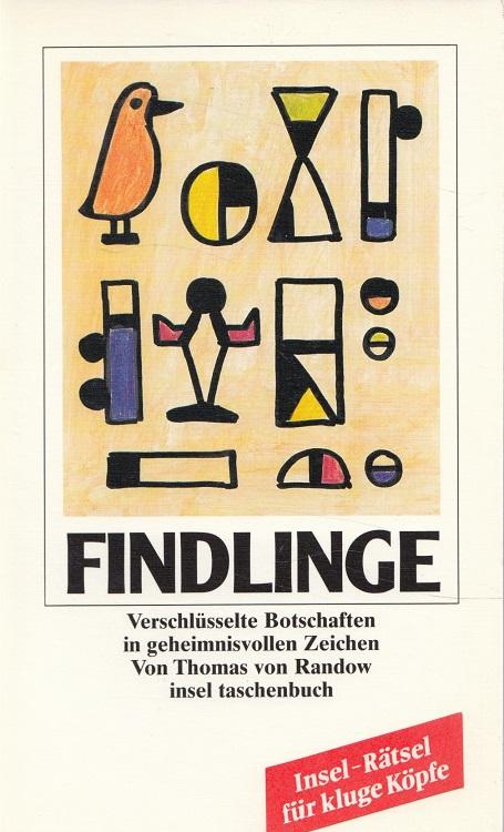 Findlinge : verschlüsselte Botschaften in geheimnisvollen Zeichen. / Insel-Taschenbuch ; 1520