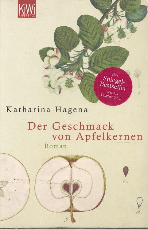 Hagena, Katharina: Der Geschmack von Apfelkernen KiWi ; 1120 : Paperback
