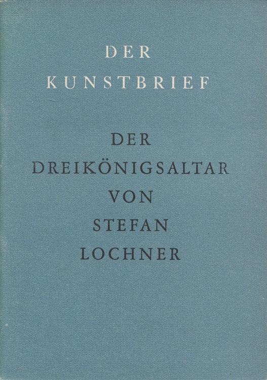 Der Dreikönigsaltar. [Verf. d. Einf.: Helmut May] / Der Kunstbrief ; 46