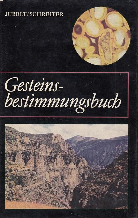 Jubelt, Rudolf und Peter Schreiter: Gesteinsbestimmungsbuch Mit 47 Tab. u. 4 Beil.