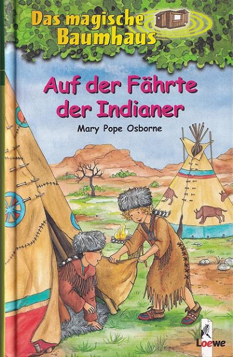 Osborne, Mary Pope: Auf der Fährte der Indianer - Das magische Baumhaus 16