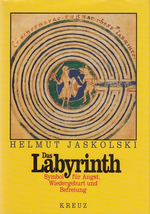 Das Labyrinth : Symbol für Angst, Wiedergeburt und Befreiung.