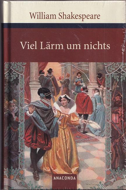 Viel Lärm um nichts : Komödie in fünf Akten. Aus dem Englischen von Wolf Baudissin. - Shakespeare, William