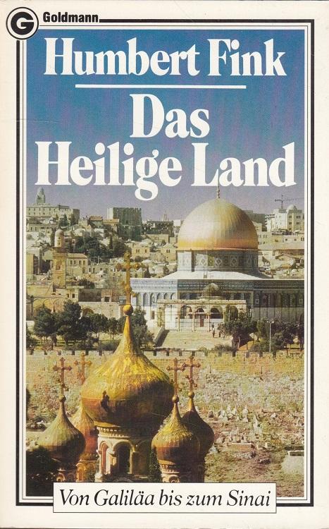 Das Heilige Land : von Galiläa bis zum Sinai. Goldmann ; 6907 : Ein Goldmann-Reisebegleiter