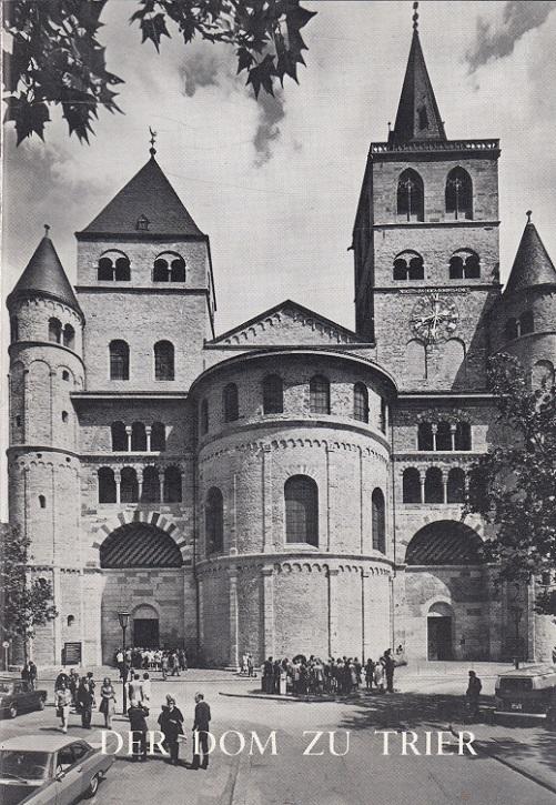 Der Dom zu Trier. im Auftr. d. Domkapitels 8., veränd. Aufl.