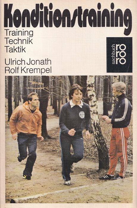 Konditionstraining : Training, Technik, Taktik. Mit Fotos von Horst Lichte / rororo ; 7038 : rororo-Sachbuch : rororo-Sportbücher.