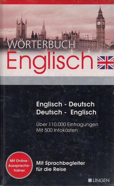 Wörterbuch Englisch : [englisch-deutsch, deutsch-englisch] Über 110.000 Eintragungen / Mit 500 Infokästen