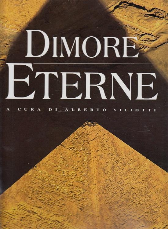 Dimore eterne. Trattato prevalentemente iconografico sulle tombe in Europa, Africa, Oriente, Asia e Americhe.