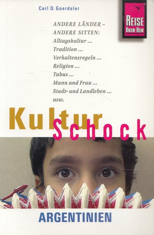 Kulturschock Argentinien Reise-Know-how 1. Aufl.