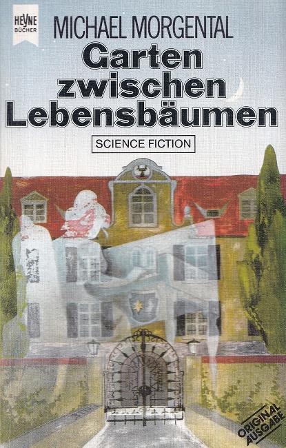 Garten zwischen Lebensbäumen und elf weitere Schattensprünge : Science-Fiction- und Fantasy-Erzählungen. Heyne- Science-Fiction ; Nr. 4017.