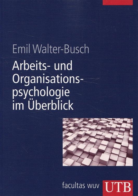 Arbeits- und Organisationspsychologie im Überblick. UTB ; 8405