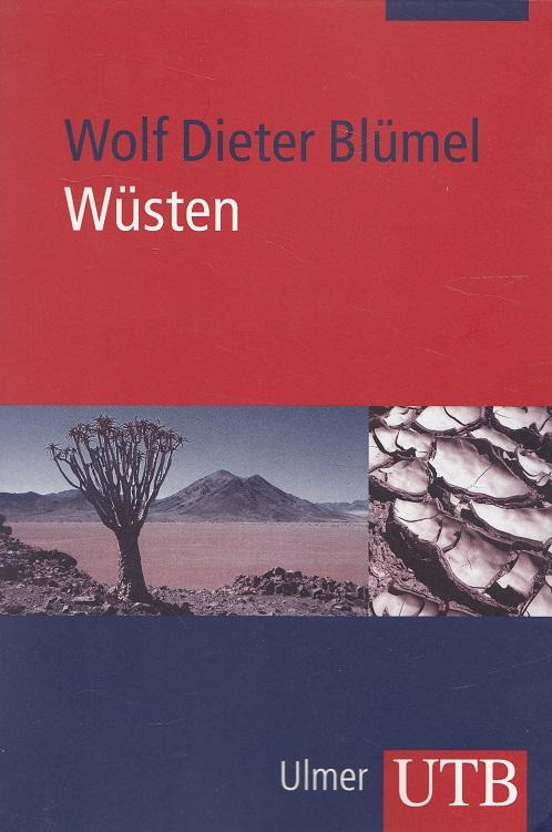 Wüsten : Entstehung, Kennzeichen, Lebensraum. UTB ; Bd. Nr. 3882