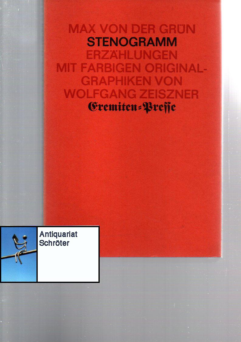 Stenogramm. Erzählungen. Mit farbigen Original-Graphiken von Wolfgang Zeiszner.