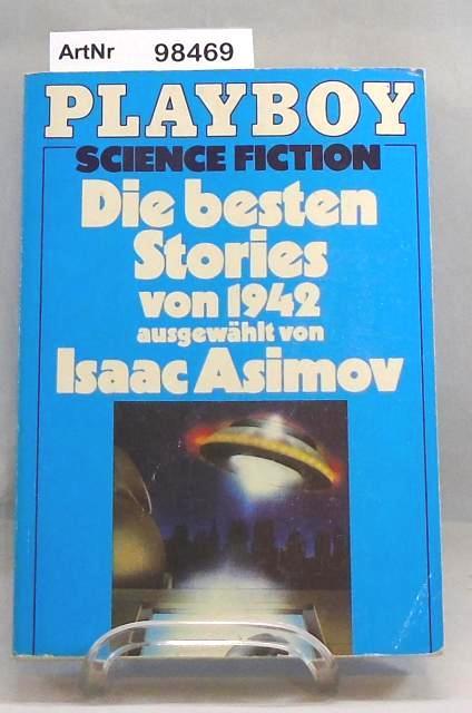 Die besten Stories von 1942. Playboy Science Fiction - Asimov, Isaac (Hrsg.)