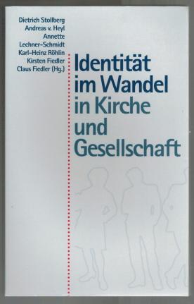 Identität im Wandel in Kirche und Gesellschaft: [Richard Riess zum 60. Geburtstag]. Dietrich Stollberg ... (Hg.) - Stollberg, Dietrich (Herausgeber) und Richard (Gefeierter) Riess