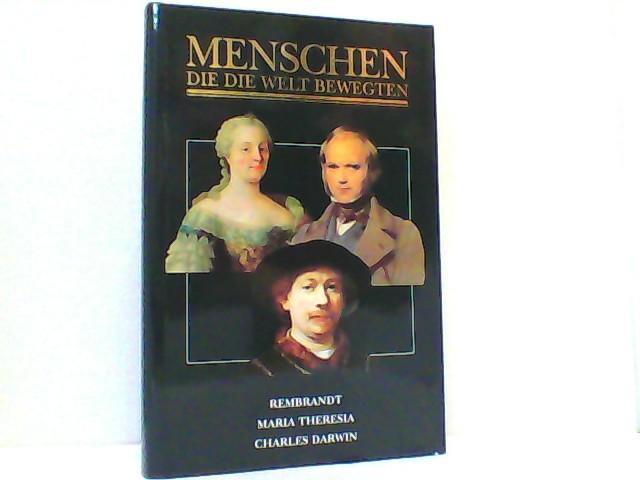 Menschen, die die Welt bewegten - Rembrandt, Maria Theresia, Charles Darwin - Willem, van Loon Hendrik