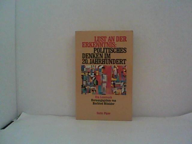 Lust an der Erkenntnis: Politisches Denken im 20. Jahrhundert. Ein Lesebuch. - Münkler, Herfried
