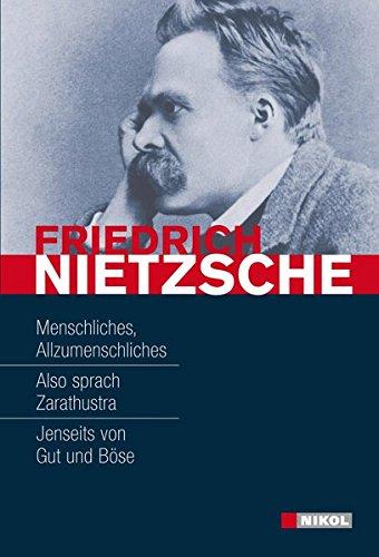 Menschliches, Allzumenschliches; Also sprach Zarathustra [u.a.]; Friedrich Nietzsche - Nietzsche, Friedrich