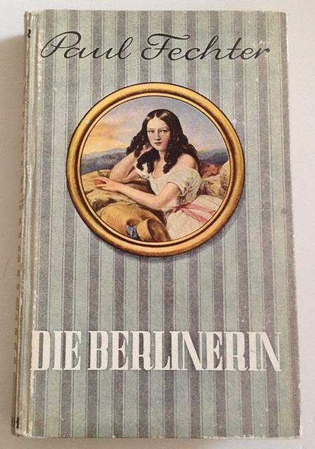 Die  Berlinerin,Paul Fechter - Fechter, Paul