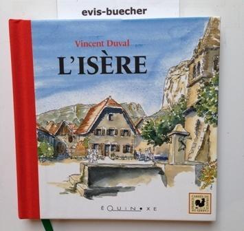 L'Isère(Französisch)Gebundene Ausgabe, - Vincent Duval