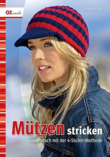 Mützen stricken: Ganz einfach mit der 4-Stufen-Methode, Broschiert 2010  Auflage: 4., - Hug, Veronika