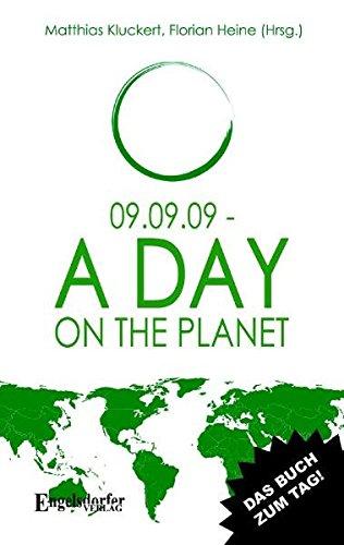 09.09.09 - A Day on the Planet  Auflage: 1. - Florian, Heine und Kluckert Matthias