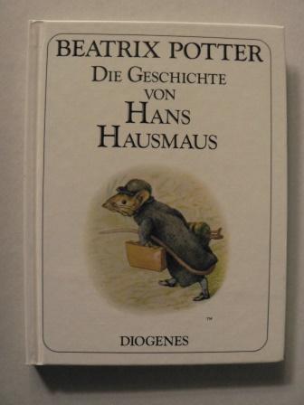 Die Geschichte von Hans Hausmaus - Potter, Beatrix/Schmölders, Claudia (Übersetz.)