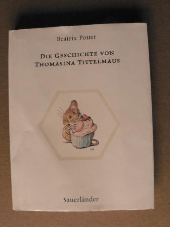 Die Geschichte von Thomasina Tittelmaus - Potter, Beatrix/Krutz-Arnold, Cornelia (Übersetz.)