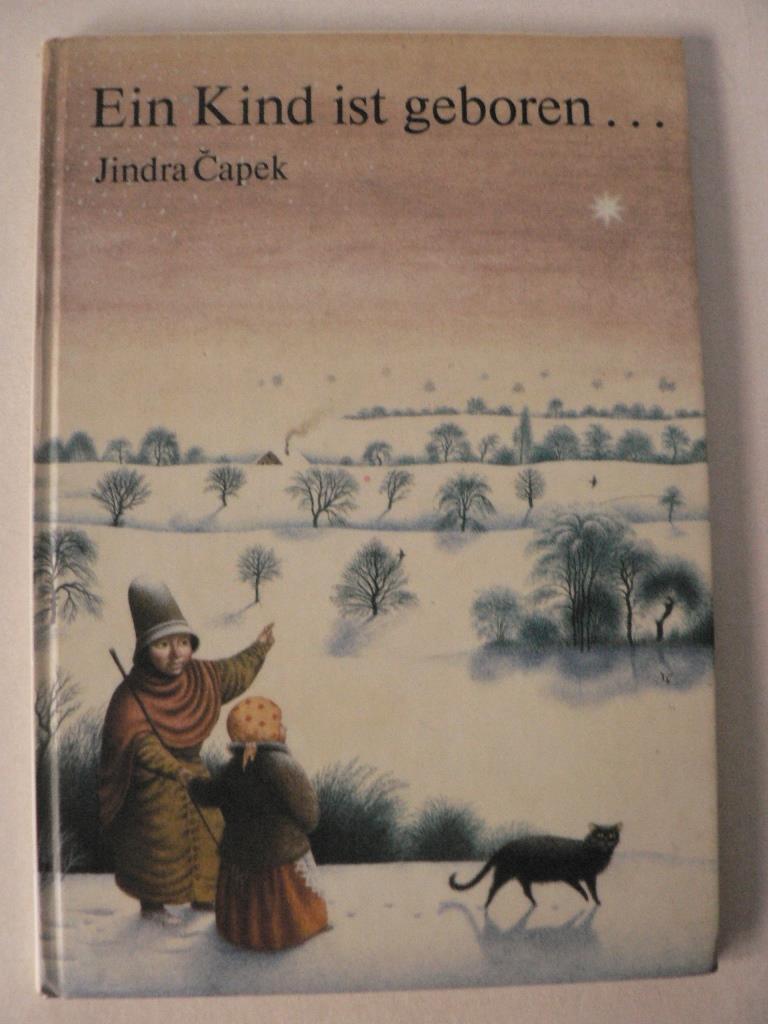Ein Kind ist geboren...Nach einer alten Weihnachtslegende 1. Auflage