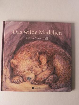 Wormell, Chris/Haentjes, Dorothee (Übersetz.)  Das wilde Mädchen