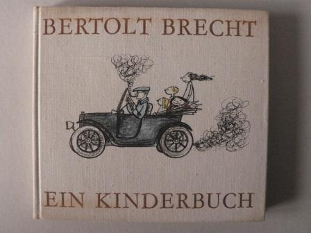 Bertolt Brecht/Elizabeth Shaw (Illustr.)/Rosemarie Hill & Herta Ramthun (Auswahl) Ein Kinderbuch 3. Auflage