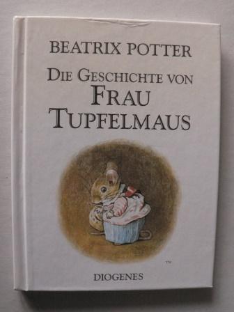 Die Geschichte von Frau Tupfelmaus - Potter, Beatrix/Schmölders, Claudia (Übersetz.)