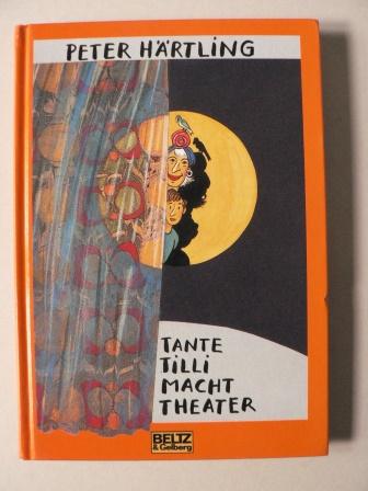 Tante Tilli macht Theater. Ein Roman für Kinder