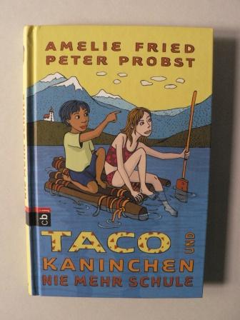 Taco und Kaninchen - Nie mehr Schule (Band 4 ) 1. Auflage