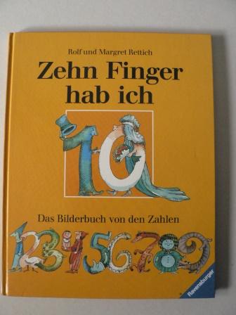 Zehn Finger hab ich. Ein Bilderbuch von den Zahlen 1. Auflage