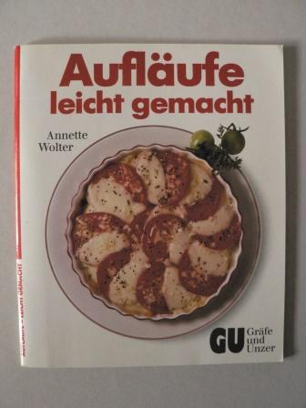 Wolter, Annette Aufläufe - leicht gemacht 5. Auflage