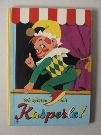 Wir spielen mit Kasperle! Die Zauberkiste - Ein Kasperlspiel von Bernhard Harz