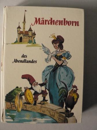 Willi Fehse/Erika hempel (Illustr.) Märchenborn des Abendlandes 4. Auflage