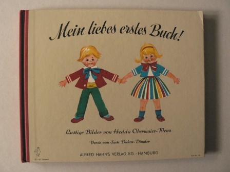 Mein liebes erstes Buch! Lustige Bilder von Hedda Obermaier-Wenz 21.-32. Tausend