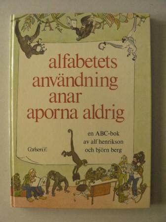 Alfabetets  användning anar aporna aldrig. En ABC-bok