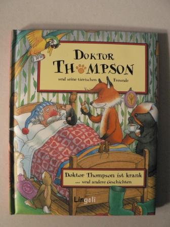 Doktor Thompson und seine tierischen Freunde: Doktor Thompson ist krank und andere Geschichten