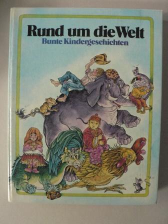 M. Danon & P. Fassel & M. Filip & J. Giannini & V. Hulne (Illustr.) Rund um die Welt - Bunte Kindergeschichten Exclusivausgabe für QUELLE International