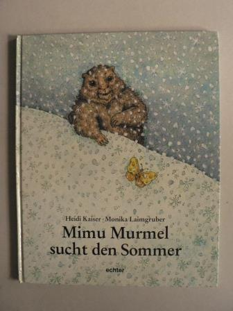 Mimu Murmel sucht den Sommer. Eine Wintergeschichte