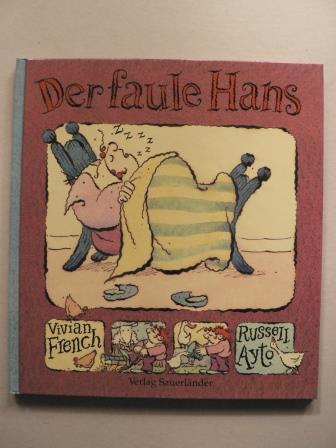 French, Vivian/Inhauser, Rolf (Übersetz.)/Ayto, Russelll (Illustr.) Der faule Hans