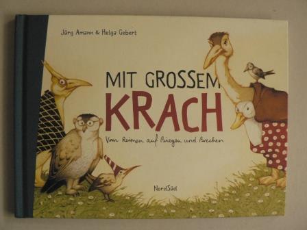 Amann, Jürg/Gebert, Helga (Illustr.) Mit großem Krach - Vom Reimen auf Biegen und Brechen