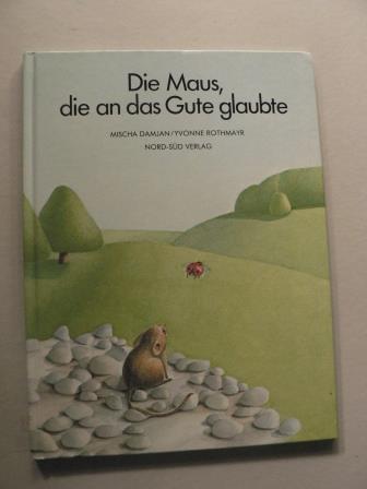 Die Maus, die an das Gute glaubte 6. Auflage
