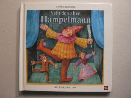 Seht den alten Hampelmann - Bekannte und weniger bekannte Kinder-Tanzspiele